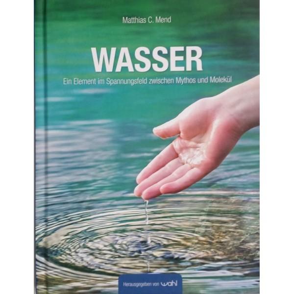 Buch «Wasser» | Ein Element im Spannungsfeld zwischen Myhtos und Molekül